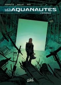 Les Aquanautes : intégrale, tomes 1 à 5 - VincentMallié