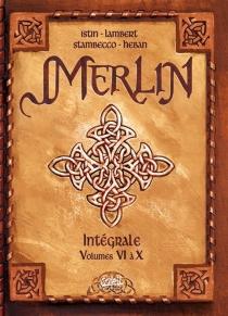 Merlin : intégrale : Volume VI à X - Jean-LucIstin