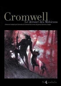 Le dernier des Mohicans - Cromwell