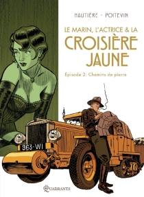 Le marin, l'actrice et la croisière jaune - RégisHautière