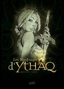 Les naufragés d'Ythaq : tomes 7 à 9 - ChristopheArleston