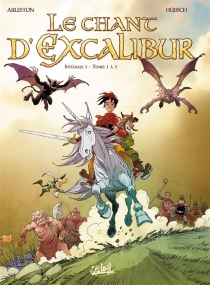 Le chant d'Excalibur : intégrale | Volume 1, Tomes 1 à 3 - Christophe Arleston