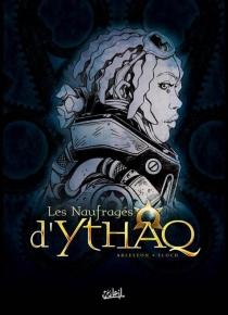 Les naufragés d'Ythaq : tomes 4 à 6 - ChristopheArleston