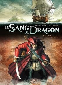 Le sang du dragon : tomes 1 à 3 - Jean-LucIstin