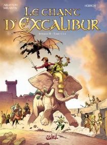 Le chant d'Excalibur : intégrale | Volume 2, Tomes 4 à 6 - ChristopheArleston