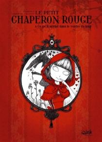 Le petit chaperon rouge : et ce qu'il advint dans le ventre du loup - AudreyAlwett