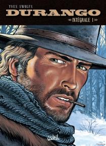 Durango : intégrale | Volume 1 - YvesSwolfs