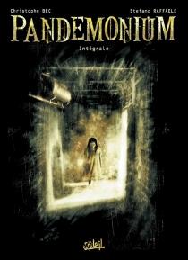 Pandemonium : intégrale - ChristopheBec