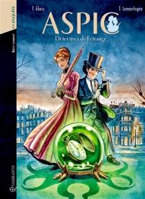 Aspic : détectives de l'étrange : récit complet | Volume 1, Première enquête - ThierryGloris