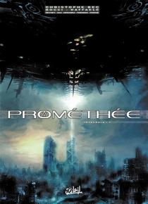 Prométhée : intégrale | Volume 1 - ChristopheBec
