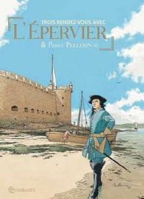 Trois rendez-vous avec L'Epervier et Patrice Pellerin - PatricePellerin