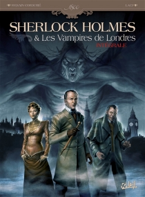 Sherlock Holmes et les vampires de Londres : intégrale - SylvainCordurié