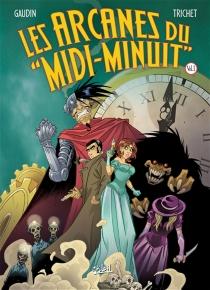 Les arcanes du Midi-Minuit : intégrale | Volume 1 - Jean-CharlesGaudin