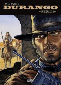 Durango : intégrale | Volume 3 - YvesSwolfs