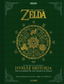 The legend of Zelda : Hyrule historia : encyclopédie de The legend of Zelda, guide officiel de Nintendo - Nintendo co.