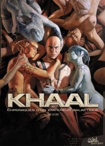 Khaal : chroniques d'un empereur galactique - Louis