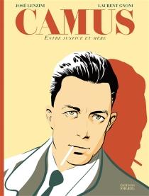 Albert Camus : entre justice et mère - LaurentGnoni