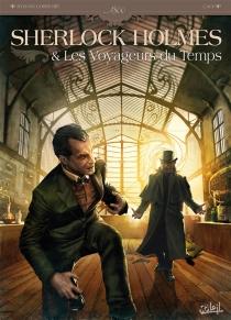 Sherlock Holmes et les voyageurs du temps - SylvainCordurié