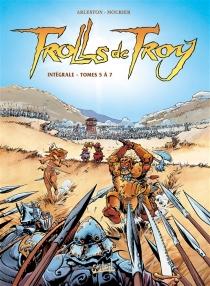 Trolls de Troy : intégrale   Volume 2, Tomes 5 à 7 - ChristopheArleston