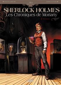 Sherlock Holmes : les chroniques de Moriarty - SylvainCordurié