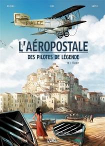 L'Aéropostale : des pilotes de légende - ChristopheBec