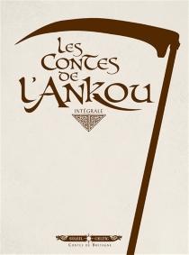 Les contes de l'Ankou : intégrale -