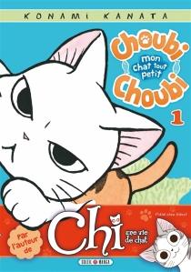 Choubi-Choubi : mon chat tout petit - KanataKonami
