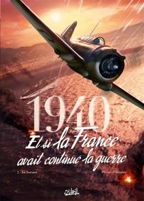 1940, et si la France avait continué la guerre - Jean-PierrePécau