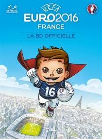 UEFA Euro 2016 France : la BD officielle - DarioBrizuela