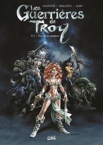 Les guerrières de Troy - ChristopheArleston