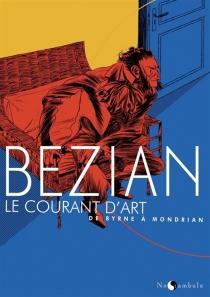Le courant d'art : de Byrne à Mondrian| Le courant d'art : de Mondrian à Byrne - FrédéricBézian