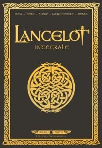 Lancelot : intégrale : tomes 1 à 4 - Alexe