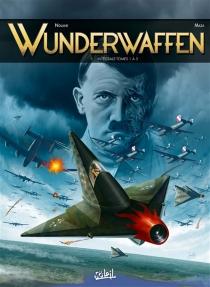 Wunderwaffen : intégrale | Volume 1, Tomes 1 à 3 - Richard D.Nolane