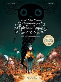 L'épouvantable peur d'Epiphanie Frayeur - SéverineGauthier