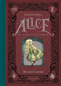 Alice de l'autre côté du miroir - LewisCarroll