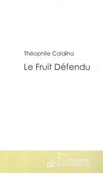 Le fruit défendu - ThéophileCalaïna