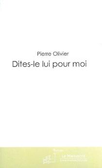 Dites-le-lui pour moi - PierreOlivier