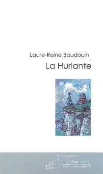 La Hurlante - Laure-ReineBaudouin