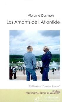Les amants de l'Atlantide : roman mythologique - ViolaineDarmon