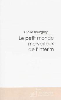 Le petit monde merveilleux de l'intérim - ClaireBourgery