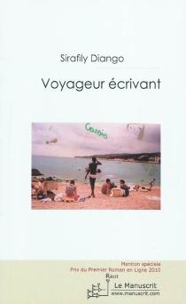 Voyageur écrivant : récit de voyage - SirafilyDiango