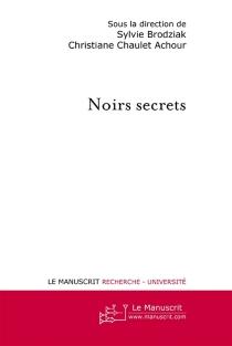 Noirs secrets -