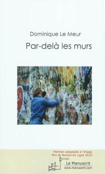 Par-delà les murs - DominiqueLe Meur