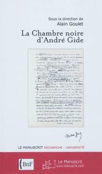 La chambre noire d'André Gide -