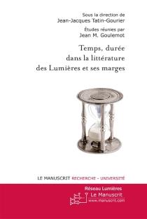 Temps, durée dans la littérature des Lumières et ses marges -