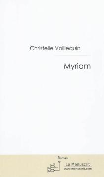 Myriam : les choix d'une vie - ChristelleVoillequin