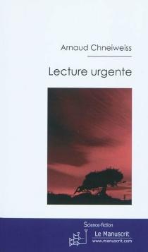 Lecture urgente - ArnaudChneiweiss