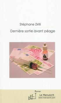 Dernière sortie avant péage - StéphaneZirilli