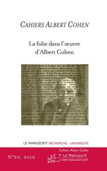 Cahiers Albert Cohen : études, critiques, événements, n° 20 -