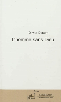 L'homme sans dieu - OlivierDesem